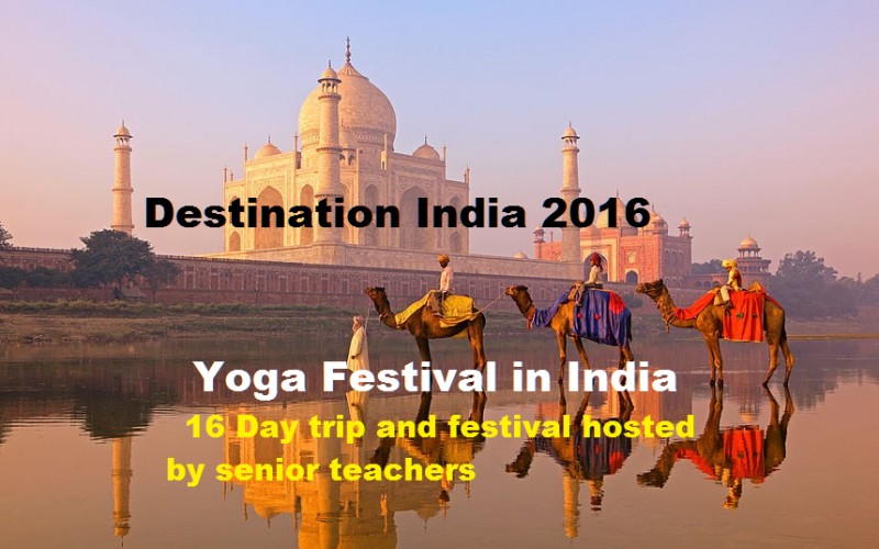 Destination India 2016           Yoga Festival  & 16 Day trip to India
