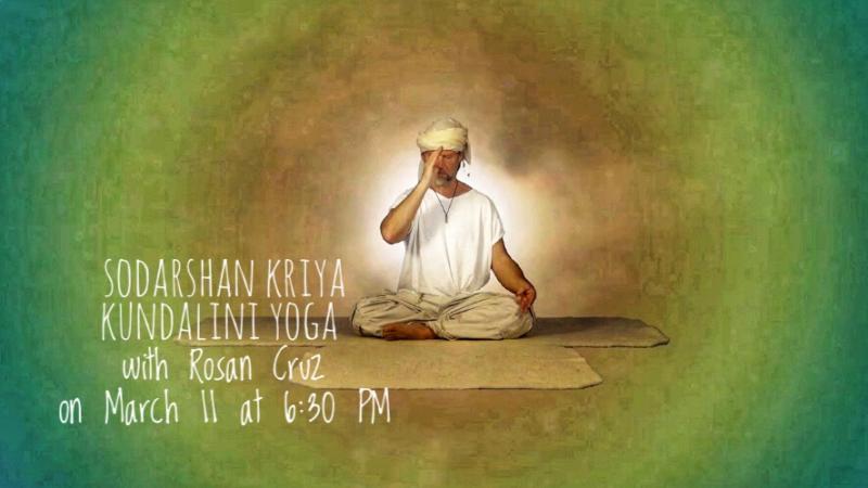 Sodarshan Kriya Kundalini Yoga with Rosan Cruz